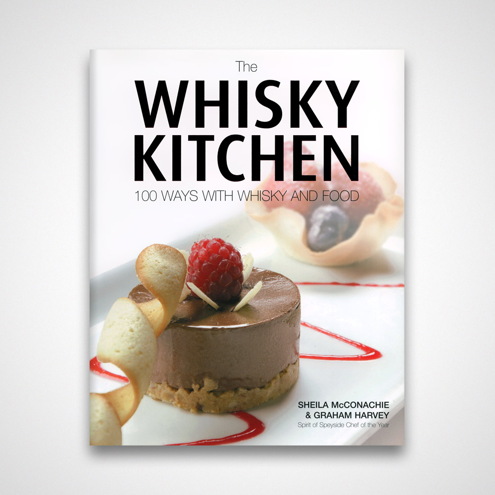 The Whiskey Kitchen: 100 Ways With Whisky And Food